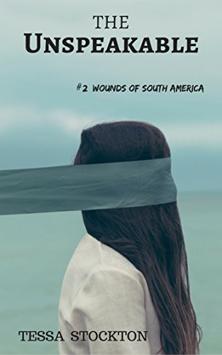 The unspeakable wounds of south america book 2 kindle edition by the unspeakable wounds of south america book 2 by stockton tessa fandeluxe Image collections