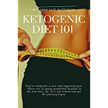KETOGENIC DIET 101    : WITH 16 KETO RECIPES (Weight Loss Book 2)