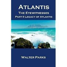 Atlantis The Eyewitnesses Part II: The Legacy of Atlantis (Atlantis The Eyewitnesses Series)