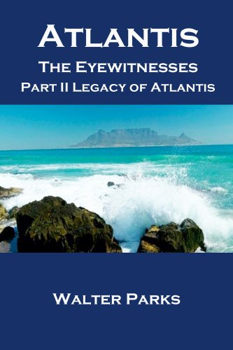 Book: Atlantis The Eyewitnesses Part II - The Legacy of Atlantis by Walter Parks