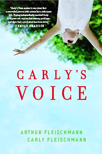 Carly's Voice: Breaking Through Autism Paperback – September 18, 2012