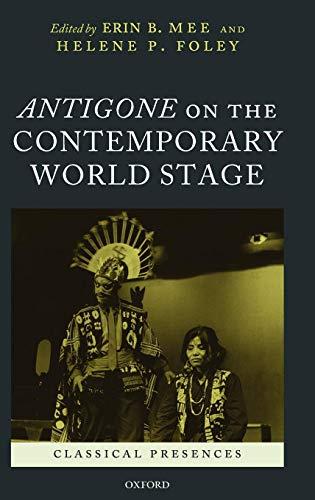 Antigone on the Contemporary World Stage (Classical Presences)