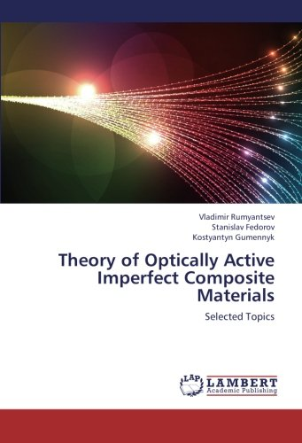 Theory of Optically Active Imperfect Composite Materials: Selected Topics