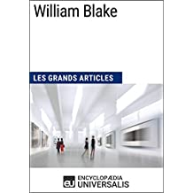William Blake: Les Grands Articles d'Universalis (French Edition)