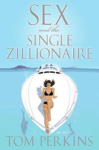 Sex and the Single Zillionaire: A Novel pdf