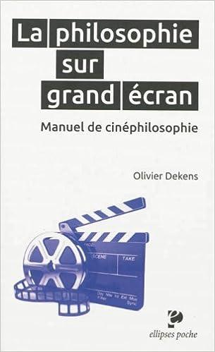 Livres gratuits La philosophie sur grand écran - Manuel de cinéphilosophie pdf