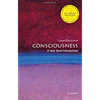 Consciousness: A Very Short Introduction (Very Short Introductions)