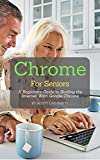 Chrome For Seniors: A Beginners Guide To Surfing