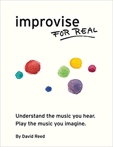 Improvise for Real: The Complete Method for All Instruments: Amazon.es: David Reed: Libros en idiomas extranjeros