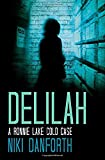Delilah: A Ronnie Lake Cold Case (A woman private investigator crime series Short Story) (Volume 2)