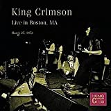 Live in Boston, MA, March 27, 1972 by King Crimson