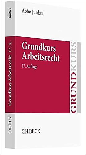 Grundkurs Arbeitsrecht Abbo Junker Amazonde Bücher