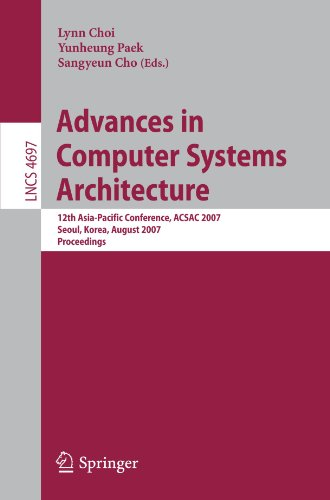 Advances in Computer Systems Architecture: 12th Asia-Pacific Conference, ACSAC 2007, Seoul, Korea, August 23-25, 2007, Proceedings (Lecture Notes in Computer Science) by Brand: Springer