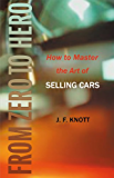 FROM ZERO TO HERO:How to Master the Art of SELLING CARS