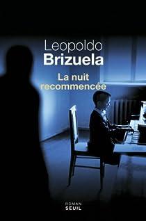 La nuit recommencée par Brizuela