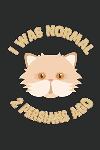 - I Was Normal Persians Ago: 100 Pages+ Lined Notebook or Journal For Cat Lovers