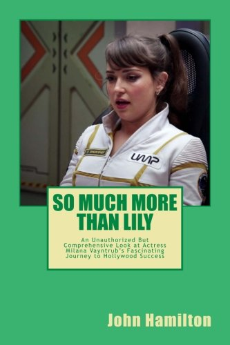 So Much More Than Lily: An Unauthorized but Comprehensive Look at Actress & Comedian Milana Vayntrub's Fascinating Journey to Commercial Success PDF