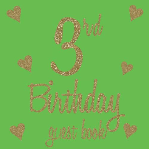 3rd Birthday Guestbook: Light Green Gold Themed - Third Party Baby Anniversary Event Celebration Keepsake Book - Family Friend Sign in Write Name, ... W/ Gift Recorder Tracker Log & Picture Space