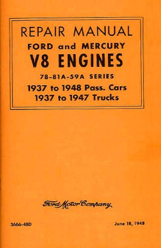 FORD MERCURY CAR AND TRUCK V8 221cc 239cc FLATHEAD ENGINE REPAIR SHOP & SERVICE MANUAL 78 81A 59A SERIES Years 1937 1938 1939 1940 1941 1942 1946 1847 1948