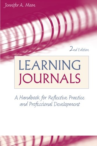 Learning Journals: A Handbook for Reflective Practice and Professional Development (Volume 1)