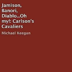 Jamison, Banori, Diablo...Oh My!