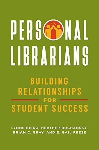 Personal Librarians: Building Relationships for Student Success por Lynne Bisko