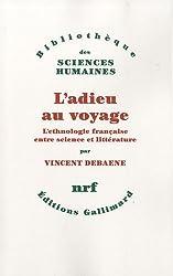 L'adieu au voyage: L'ethnologie française entre science et littérature