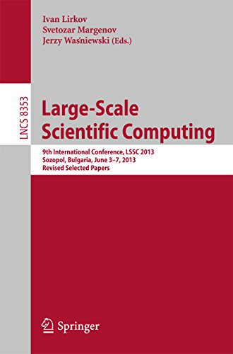 Large-Scale Scientific Computing: 9th International Conference, LSSC 2013, Sozopol, Bulgaria, June 3-7, 2013. Revised Selected Papers (Lecture Notes in … Computer Science and General Issues) Pdf