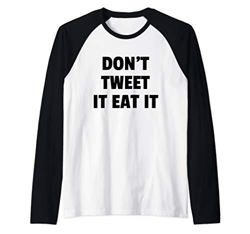 Don't Tweet It Eat It Shirt Motivation and Goals Unisex Raglan Baseball Tee