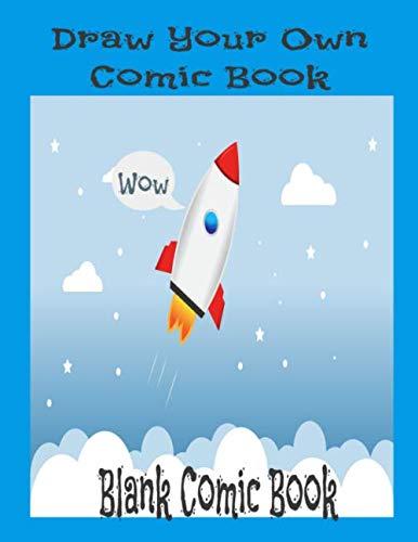 Draw Your Own Comic Book  Blank Comic Book: Blank comic book notebook for kids. Create your own super hero's comic book .