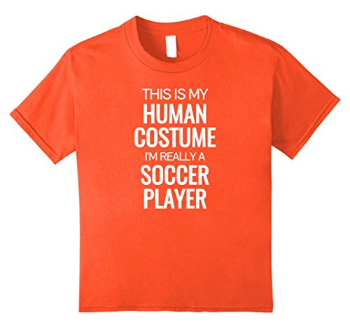 Soccer Player Halloween Costume For Girls (Kids Human costume I'm really a soccer player Halloween Tshirt 10 Orange)