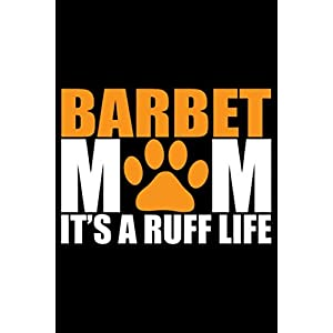 Barbet Mom It's A Ruff Life: Cool Barbet Dog Journal Notebook - Barbet Puppy Lover Gifts – Funny Barbet Dog Notebook - Barbet Owner Gifts – Barbet Dad & Mom Gifts. 6 x 9 in 120 pages 24