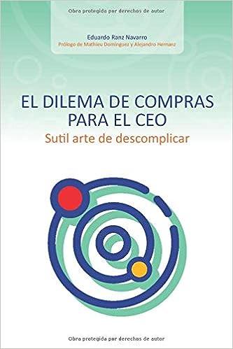 El dilema de compras para el CEO: Sutil arte de descomplicar: Amazon.es: Ranz Navarro, Eduardo: Libros
