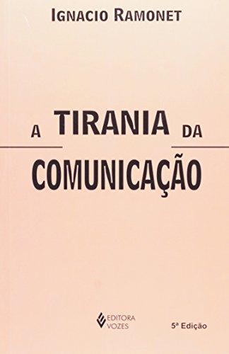A Tirania da Comunicação