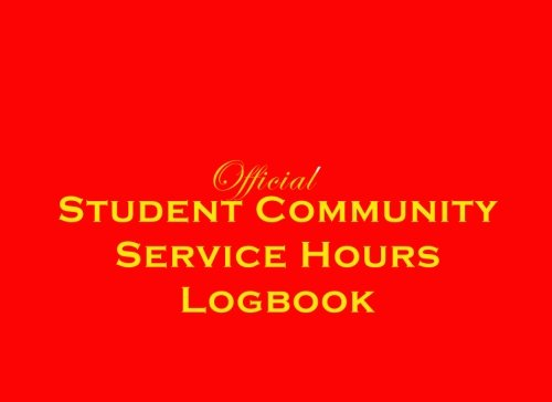 Student Community Service Hours Logbook: A Detailed Hourly Record for Student Community Service Hours