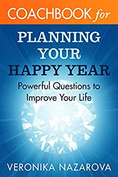 CoachBook for Planning Your Happy Year: Powerful Questions to Improve Your Life (My CoachBook)