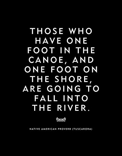 "Native American Quote ""One Foot In The Canoe"" Home Decor Print Wall Art Motivational Quote from CJ Prints"