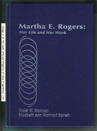Martha E Rogers: Her Life and Her Work