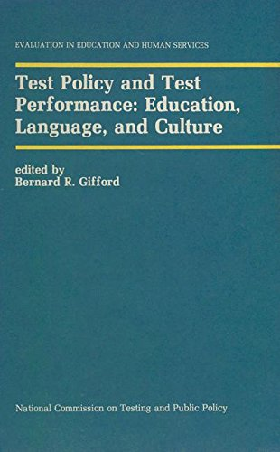 Test Policy and Test Performance: Education, Language, and Culture (Evaluation in Education and Human Services) by Bernard R Gifford