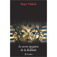 PHARAON JUIF (LE) : LE SECRET ÉGYPTIEN DE LA KABBALE
