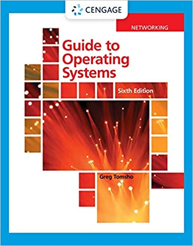 Guide to Operating Systems (MindTap Course List), 6th Edition