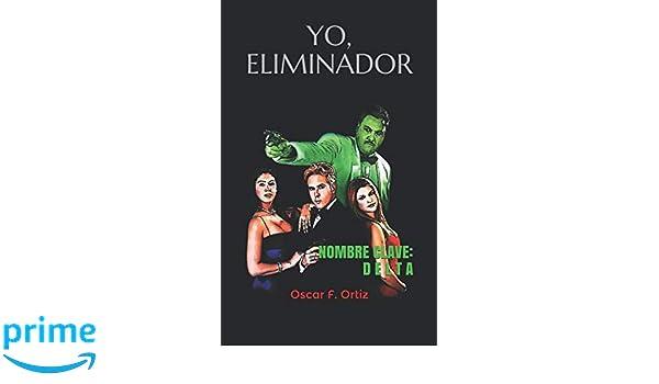 Amazon.com: Yo, eliminador: Nombre clave: Delta (Spanish ...