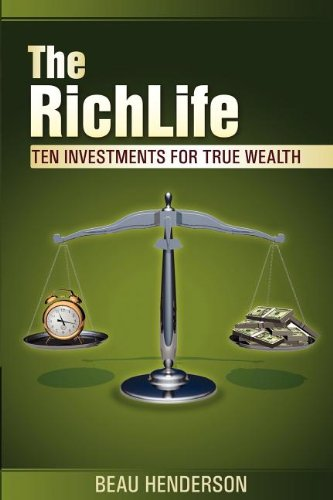 The RichLife: Ten Investments for True Wealth - How, What, and Where to Invest