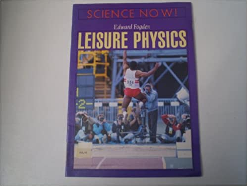 Science Now: Leisure Physics
