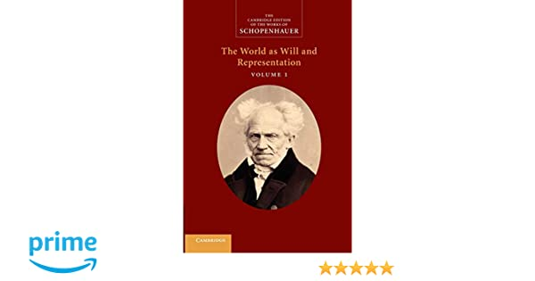 Schopenhauer: The World as Will and Representation (The
