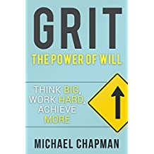 Grit: Think Big, Work Hard, Achieve More: Self-Discipline Tips to Improve your Life (Seld-Discipline)
