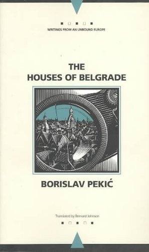 The Houses of Belgrade (Writings From An Unbound Europe)