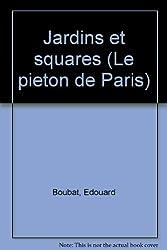 Jardins et squares (Le Pieton de Paris) (French Edition)