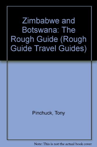 Zimbabwe and Botswana: The Rough Guide (Rough Guide Travel Guides)...
