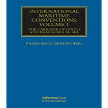 International Maritime Conventions (Volume 1): The Carriage of Goods and Passengers by Sea (Maritime and Transport Law Library)